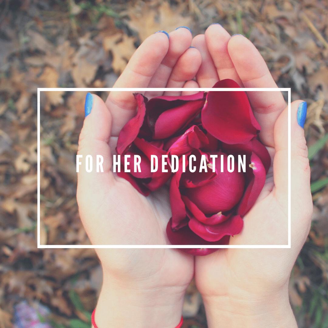 FOR HER dedication